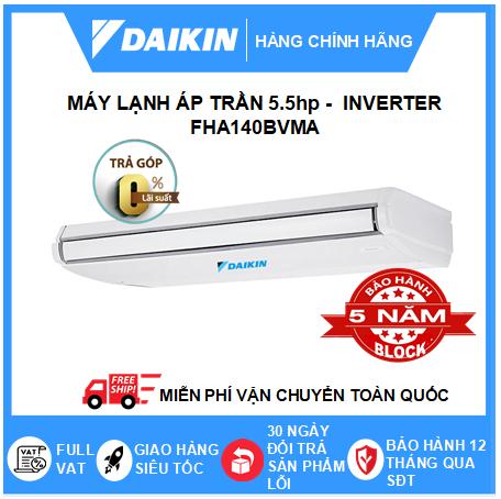 Máy Lạnh Áp Trần FHA140BVMA /RZF140CYM - 5.5hp - Daikin 47000btu - Inverter R32