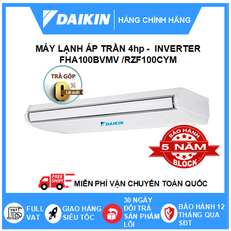Máy Lạnh Áp Trần FHA100BVMV /RZF100CYM - 4hp - Daikin 36000btu - Inverter R32