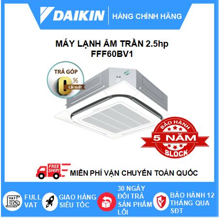 Máy Lạnh Âm Trần FFF60BV1 - 2.5hp - Daikin 22000btu - Inverter R32