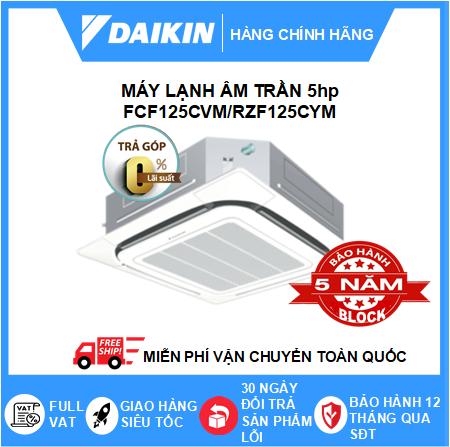 Máy Lạnh Âm Trần FCF125CVM/RZF125CYM - 5hp - Daikin 45000btu - Inverter R32