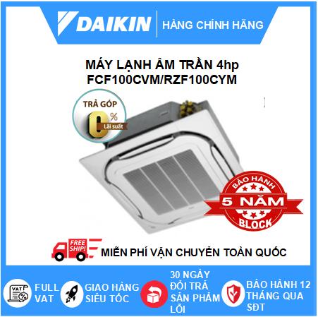 Máy Lạnh Âm Trần FCF100CVM/RZF100CYM - 4hp - Daikin 36000btu - Inverter R32