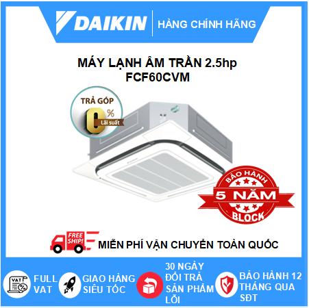 Máy Lạnh Âm Trần FCF60CVM - 2.5hp - Daikin 22000btu - Inverter R32