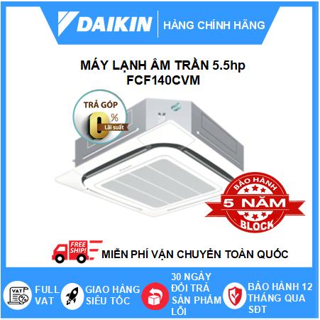 Máy Lạnh Âm Trần FCF140CVM /RZF140CYM - 5.5hp - Daikin 47000btu - Inverter R32
