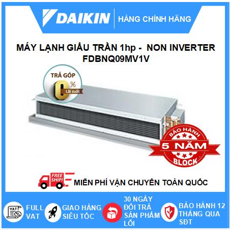 Máy Lạnh Giấu Trần Nối Ống Gió FDBNQ09MV1V - 1hp - Daikin 9000btu - Non Inverter
