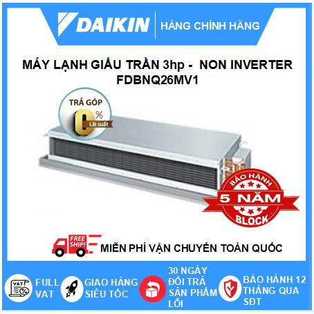 Máy Lạnh Giấu Trần Nối Ống Gió FDBNQ26MV1 - 3hp - Daikin 26000btu - Non Inverter
