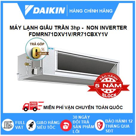 Máy Lạnh Giấu Trần Nối Ống Gió FDMRN71DXV1V/RR71CBXY1V - 3hp - Daikin 24000btu - Non Inverter