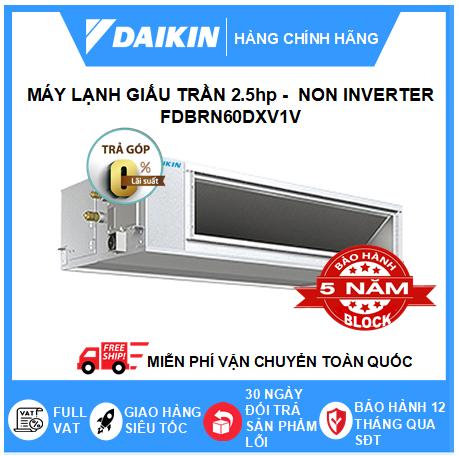 Máy Lạnh Giấu Trần Nối Ống Gió FDBRN60DXV1V - 2.5hp - Daikin 22000btu - Non Inverter