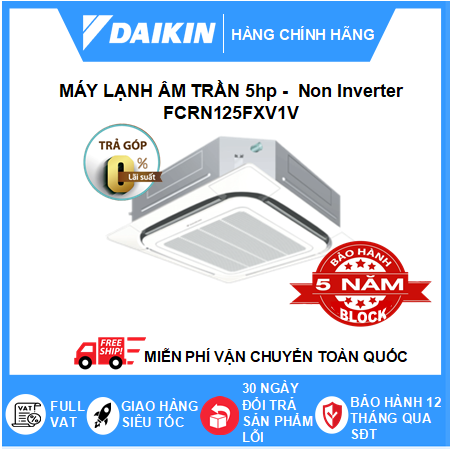 Máy Lạnh Âm Trần FCRN125FXV1V - 5hp - Daikin 45000btu - Non Inverter