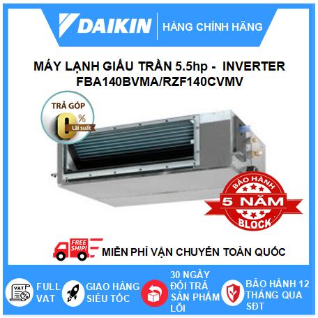 Máy Lạnh Giấu Trần Nối Ống Gió FBA140BVMA/RZF140CVMV - 5.5hp - Daikin 47000btu - Inverter
