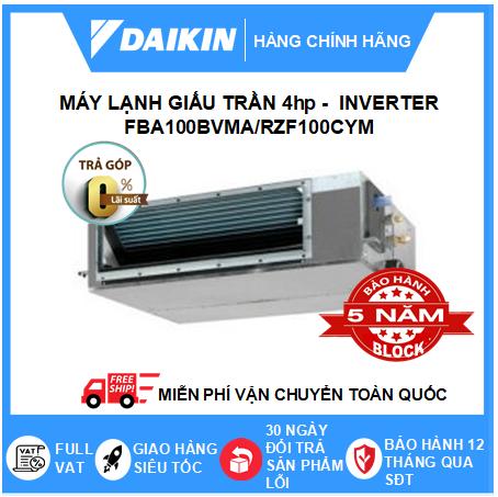 Máy Lạnh Giấu Trần Nối Ống Gió FBA100BVMA/RZF100CYM - 4hp - Daikin 36000btu - Inverter