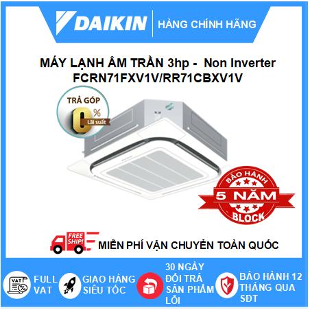 Máy Lạnh Âm Trần FCRN71FXV1V/RR71CBXV1V - 3hp - Daikin 24000btu - Non Inverter