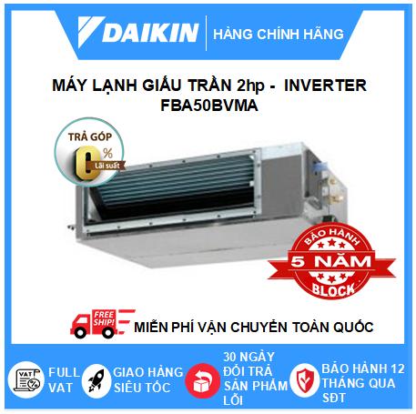 Máy Lạnh Giấu Trần Nối Ống Gió FBA50BVMA - 2hp - Daikin 18000btu - Inverter
