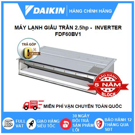 Máy ĐHKK Nối Ống Gió FDF60BV1- 2.5hp - Daikin 24000btu - Inverter