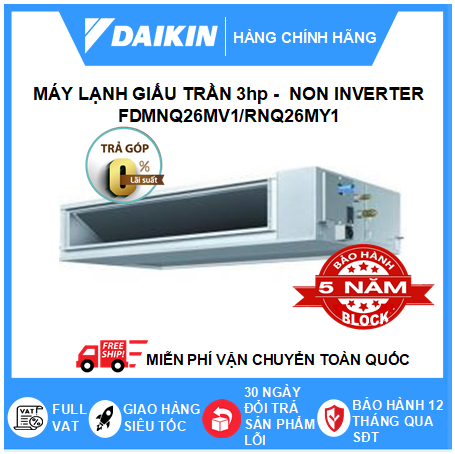 Máy Lạnh Giấu Trần Nối Ống Gió FDMNQ26MV1/RNQ26MY1 - 3hp - Daikin 26000btu - Non Inverter