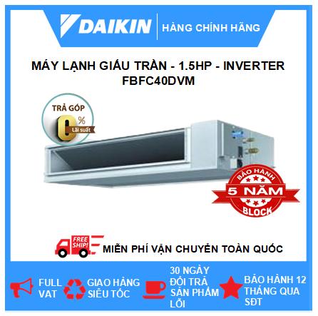 Máy Lạnh Giấu Trần Nối Ống Gió FBFC40DVM - 1.5hp - Daikin 12000btu - Inverter