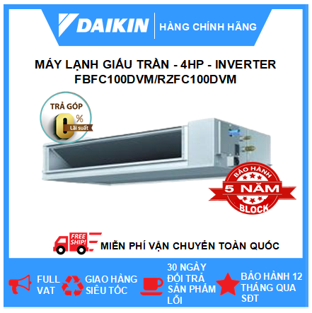 Máy Lạnh Giấu Trần Nối Ống Gió FBFC100DVM/RZFC100DVM - 4hp - Daikin 34000btu - Inverter