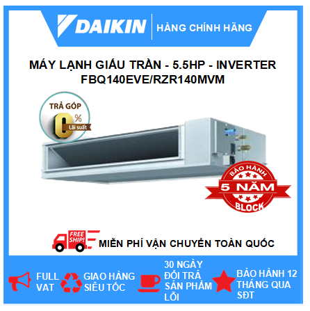 Máy Giấu Trần Nối Ống Gió FBQ140EVE/RZR140MVM - 5.5hp - Daikin 50000btu - Inverter