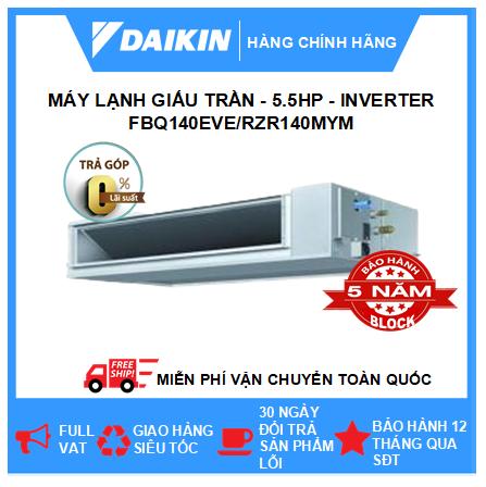 Máy Lạnh Giấu Trần Nối Ống Gió FBQ140EVE/RZR140MYM - 5.5hp - Daikin 50000btu - Inverter