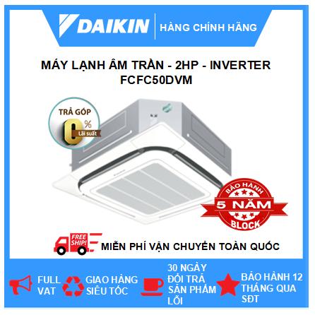 Máy Lạnh Âm Trần FCFC50DVM - 2hp - Daikin 18000btu - Inverter