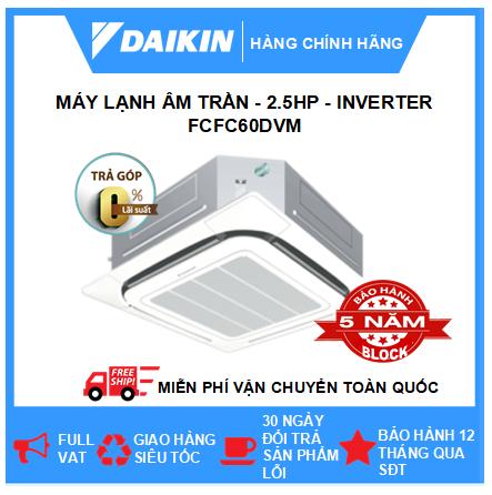 Máy Lạnh Âm Trần FCFC60DVM - 2.5hp - Daikin 22000btu - Inverter