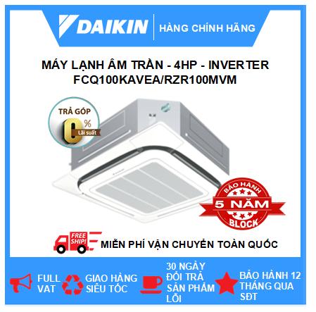 Máy Lạnh Âm Trần FCQ100KAVEA/RZR100MVM - 4hp - Daikin 34000btu - Inverter - R410