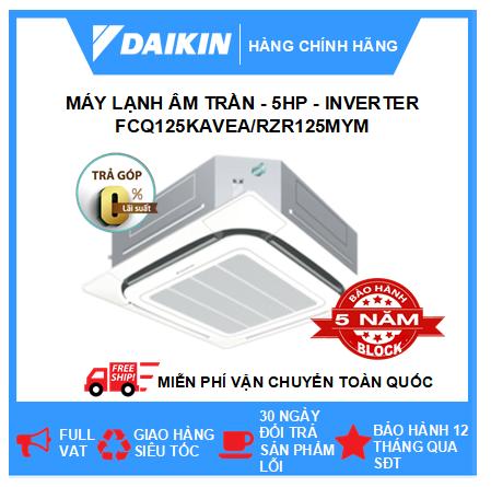 Máy Lạnh Âm Trần FCQ125KAVEA/RZR125MYM - 5hp - Daikin 45000btu - Inverter - R410