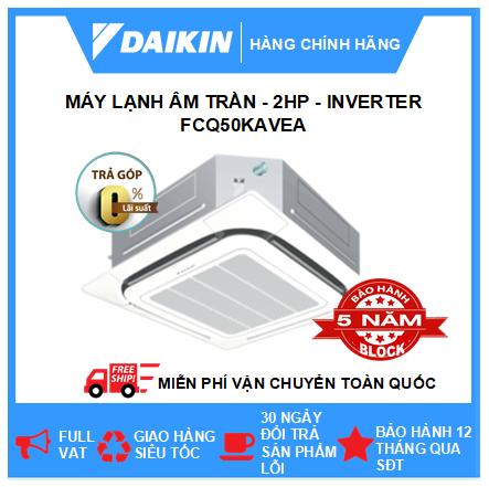 Máy Lạnh Âm Trần FCQ50KAVEA - 2hp - Daikin 18000btu - Inverter - R410