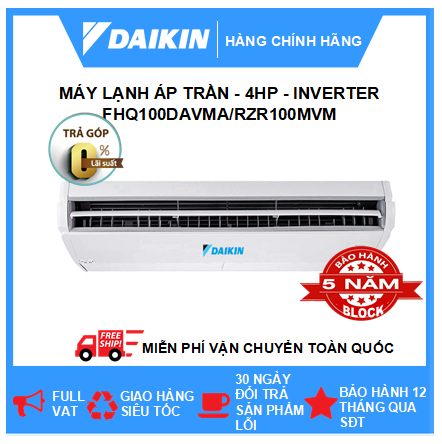 Máy Lạnh Áp Trần FHQ100DAVMA/RZR100MVM - 4hp - Daikin 36000btu - Inverter